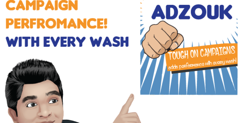 AdZouk TOUGH ON CAMPAIGNS – Adds performance with every wash!