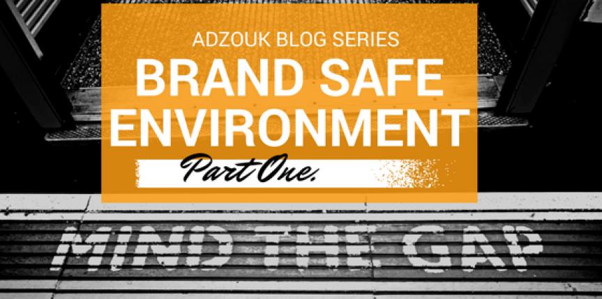 Part 1 | Brand safe environment